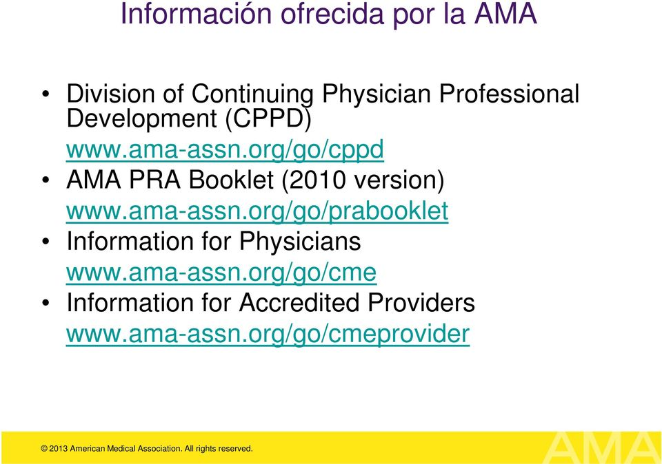 org/go/cppd AMA PRA Booklet (2010 version) www.ama-assn.
