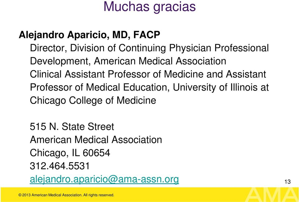 Professor of Medical Education, University of Illinois at Chicago College of Medicine 515 N.