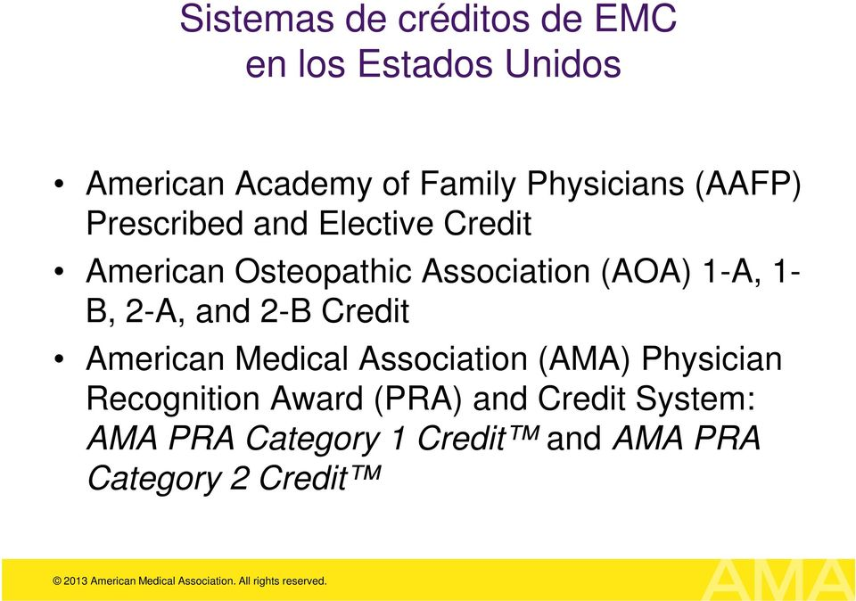 (AOA) 1-A, 1- B, 2-A, and 2-B Credit American Medical Association (AMA) Physician