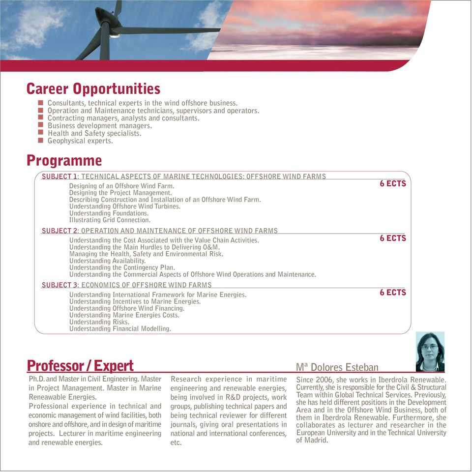 Programme SUBJECT 1: TECHNICAL ASPECTS OF MARINE TECHNOLOGIES: OFFSHORE WIND FARMS Designing of an Offshore Wind Farm. Designing the Project Management.