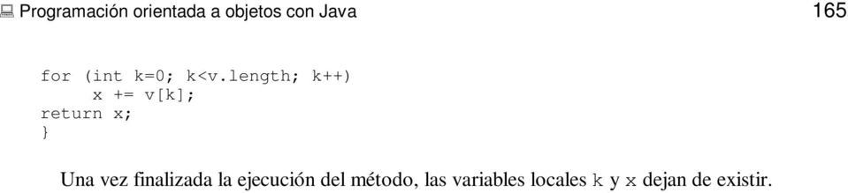 length; k++) x += v[k]; return x; Una vez