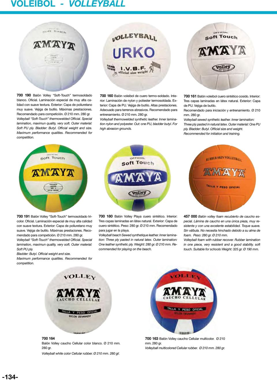 Bladder: Butyl. Official weight and size. Maximum performance qualities. Recommended for competition. 700 160 Balón voleibol de cuero termo-soldado.