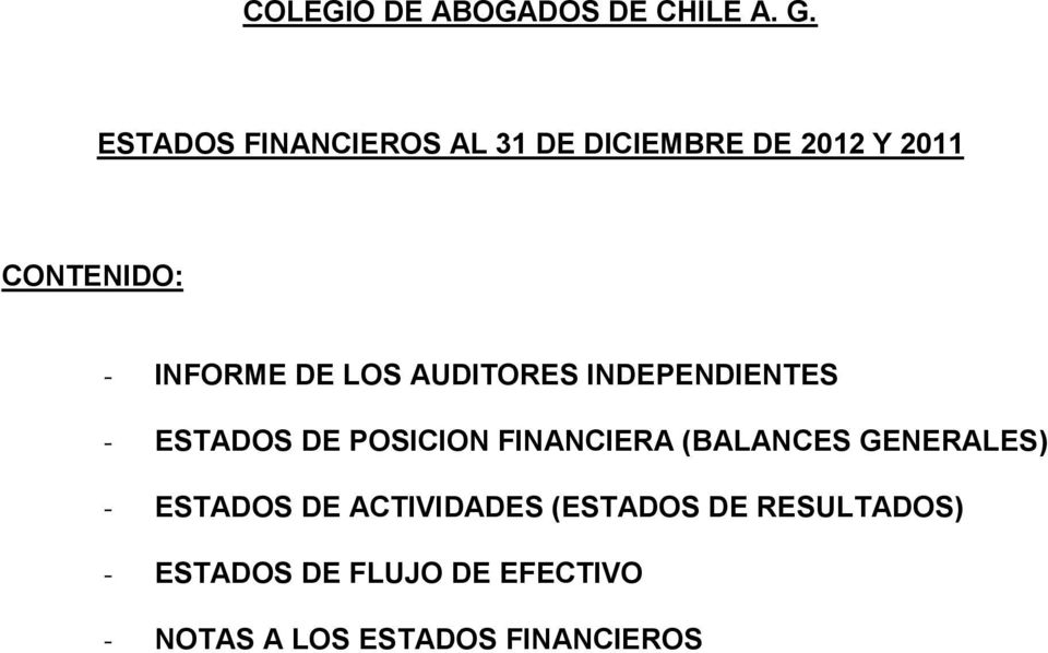 LOS AUDITORES INDEPENDIENTES - ESTADOS DE POSICION FINANCIERA (BALANCES