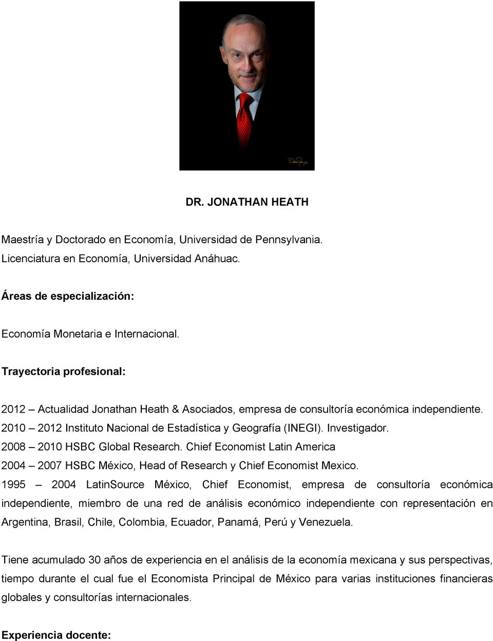 2008 2010 HSBC Global Research. Chief Economist Latin America 2004 2007 HSBC México, Head of Research y Chief Economist Mexico.