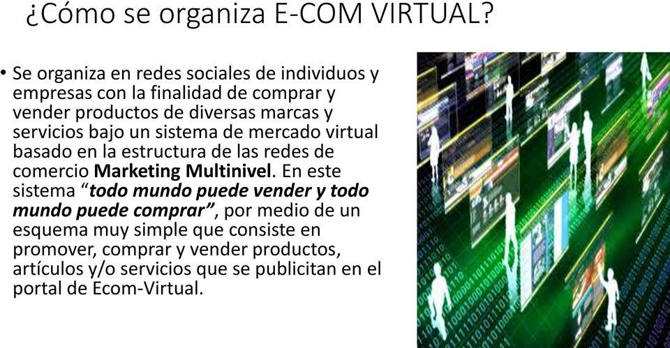 servicios bajo un sistema de mercado virtual basado en la estructura de las redes de comercio Marketing Multinivel.