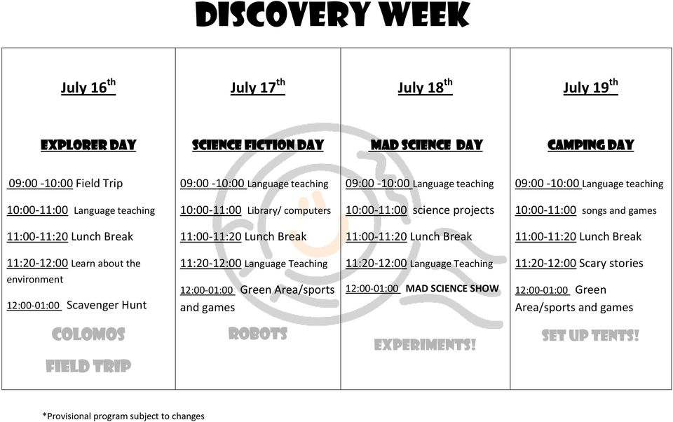 Learn about the 11:20-12:00 Scary stories environment 12:00-01:00 Scavenger Hunt 12:00-01:00 Green Area/sports and games 12:00-01:00 MAD