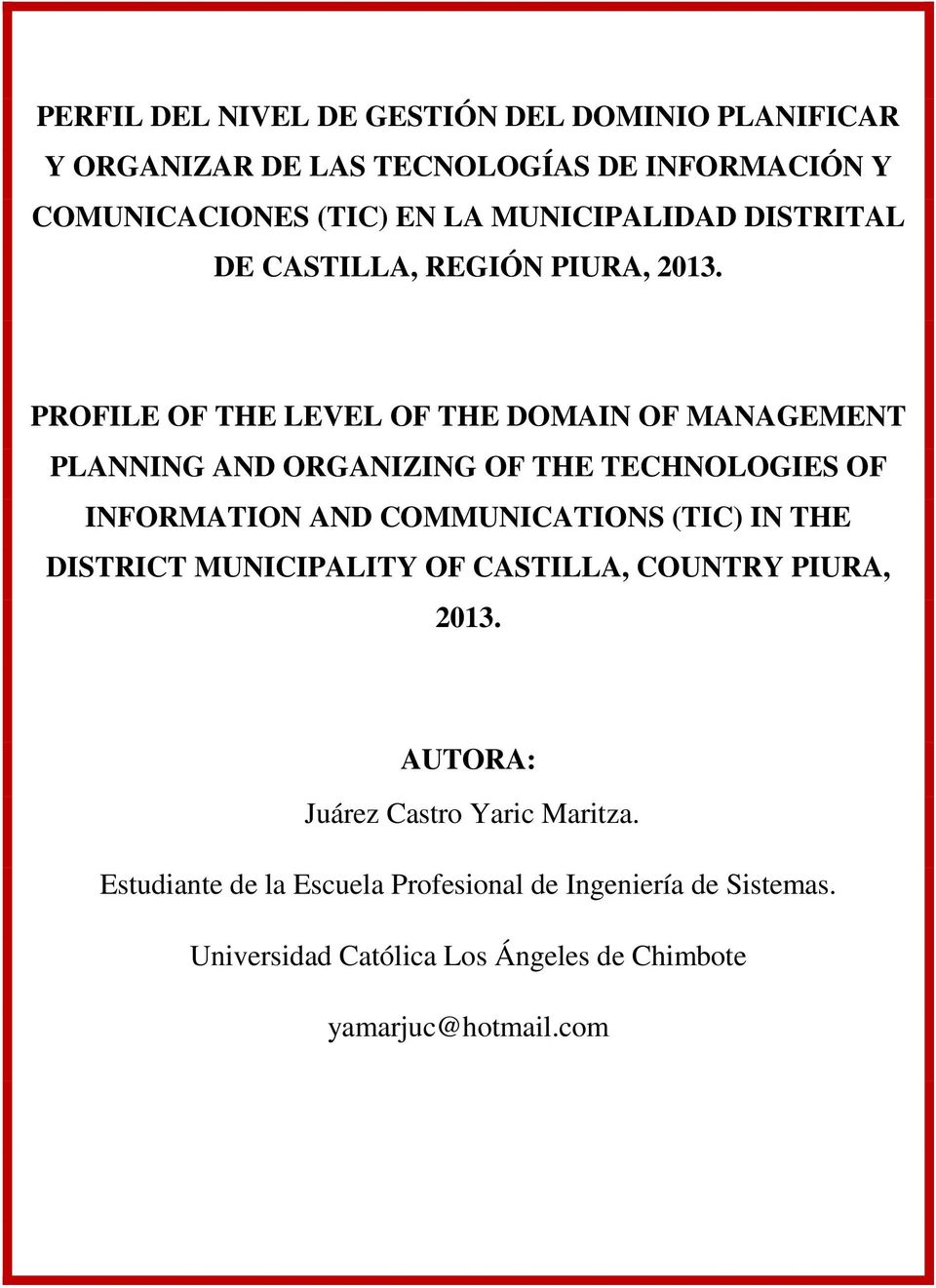PROFILE OF THE LEVEL OF THE DOMAIN OF MANAGEMENT PLANNING AND ORGANIZING OF THE TECHNOLOGIES OF INFORMATION AND COMMUNICATIONS (TIC) IN
