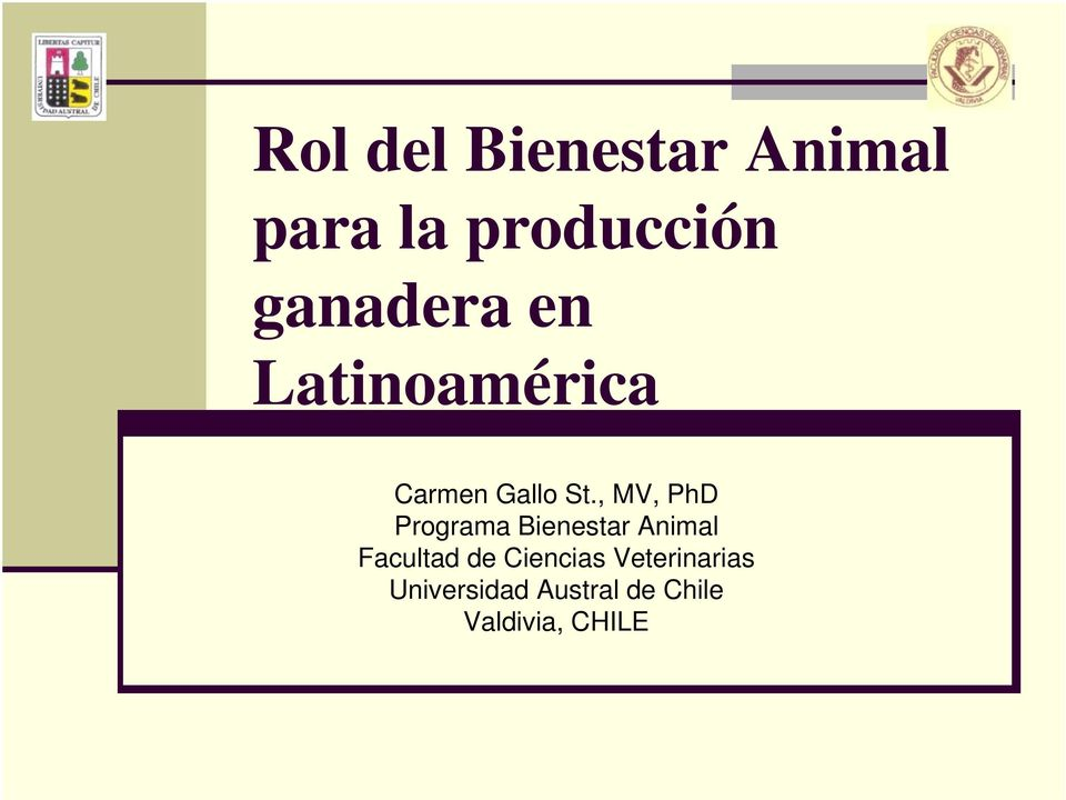 , MV, PhD Programa Bienestar Animal Facultad de