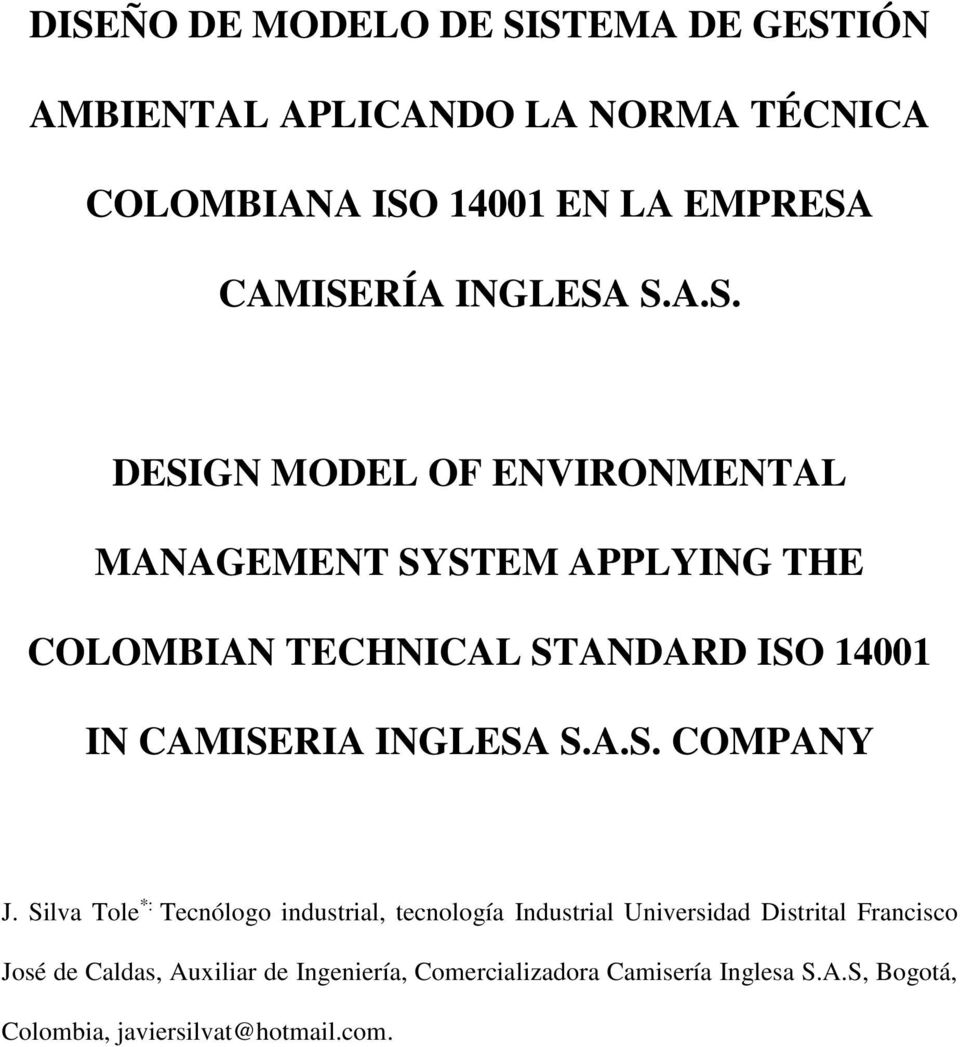 S.A.S. DESIGN MODEL OF ENVIRONMENTAL MANAGEMENT SYSTEM APPLYING THE COLOMBIAN TECHNICAL STANDARD ISO 14001 IN CAMISERIA  S.