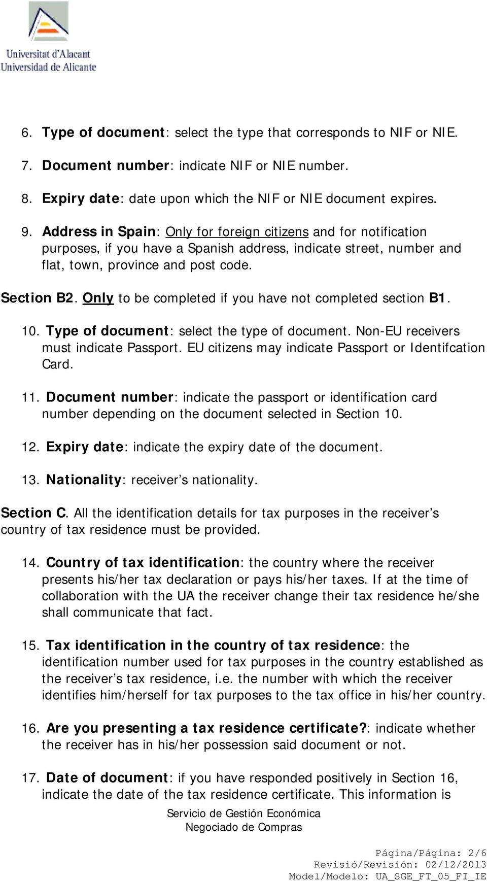 Only to be completed if you have not completed section B1. 10. Type of document: select the type of document. Non-EU receivers must indicate Passport.
