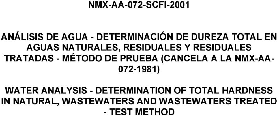 (CANCELA A LA NMX-AA- 072-1981) WATER ANALYSIS - DETERMINATION OF
