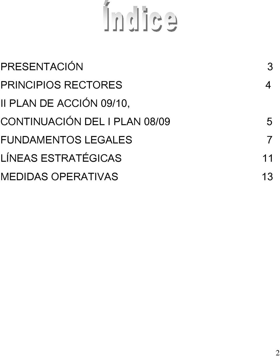 PLAN 08/09 5 FUNDAMENTOS LEGALES 7