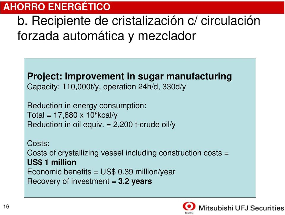 manufacturing Capacity: 110,000t/y, operation 24h/d, 330d/y Reduction in energy consumption: Total = 17,680 x 10
