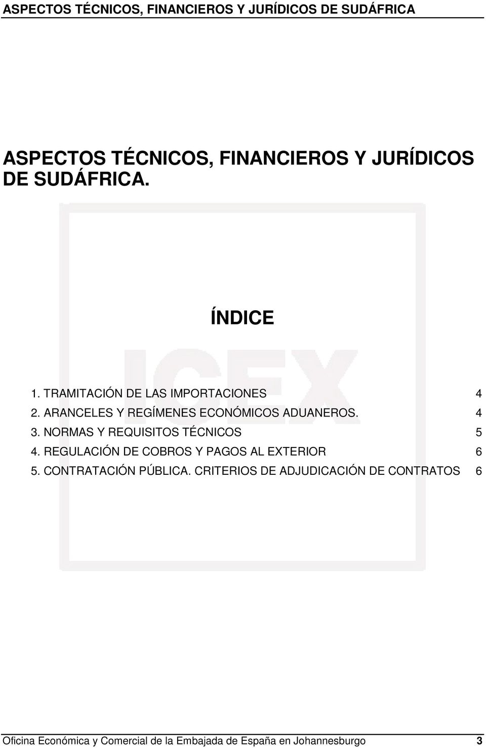 NORMAS Y REQUISITOS TÉCNICOS 5 4. REGULACIÓN DE COBROS Y PAGOS AL EXTERIOR 6 5.