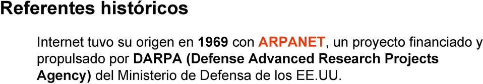 propulsado por DARPA (Defense Advanced Research