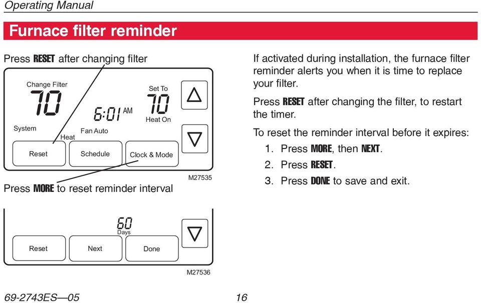 alerts you when it is time to replace your filter. Press RESET after changing the filter, to restart the timer.