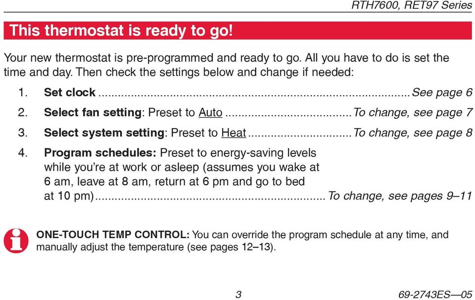 Select system setting: Preset to Heat...To change, see page 8 4.