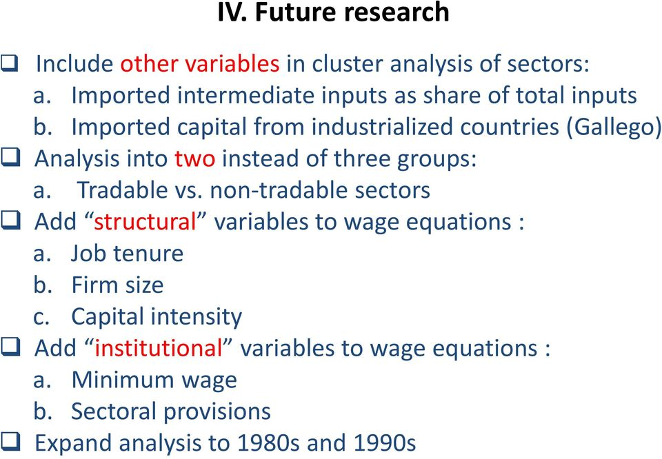 Imported capital from industrialized countries (Gallego) Analysis into two instead of three groups: a. Tradable vs.