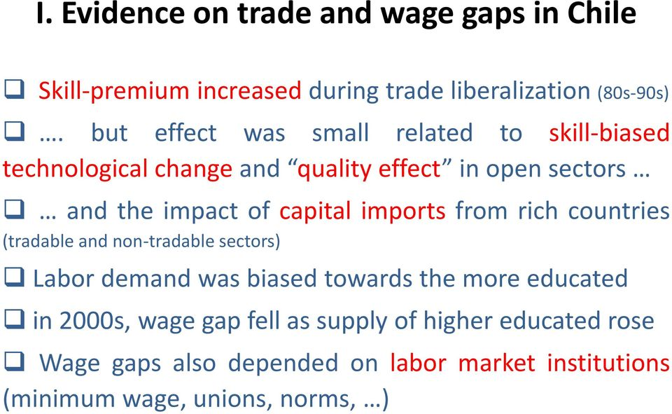capital imports from rich countries (tradable and non-tradable sectors) Labor demand was biased towards the more educated