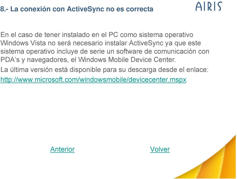 serie un software de comunicación con PDA s y navegadores, el Windows Mobile Device Center.