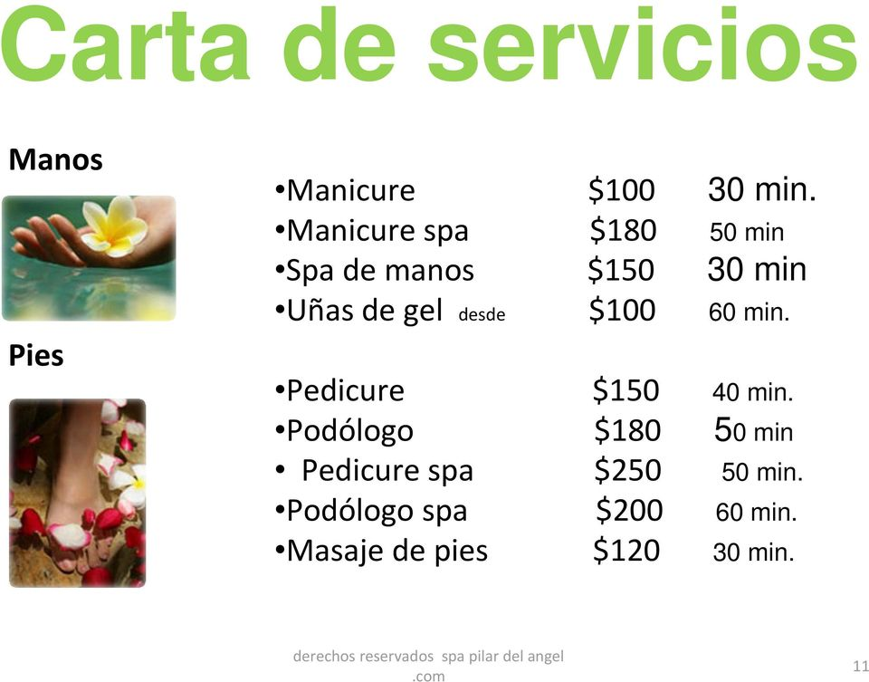 gel desde $100 60 min. Pedicure $150 40 min.
