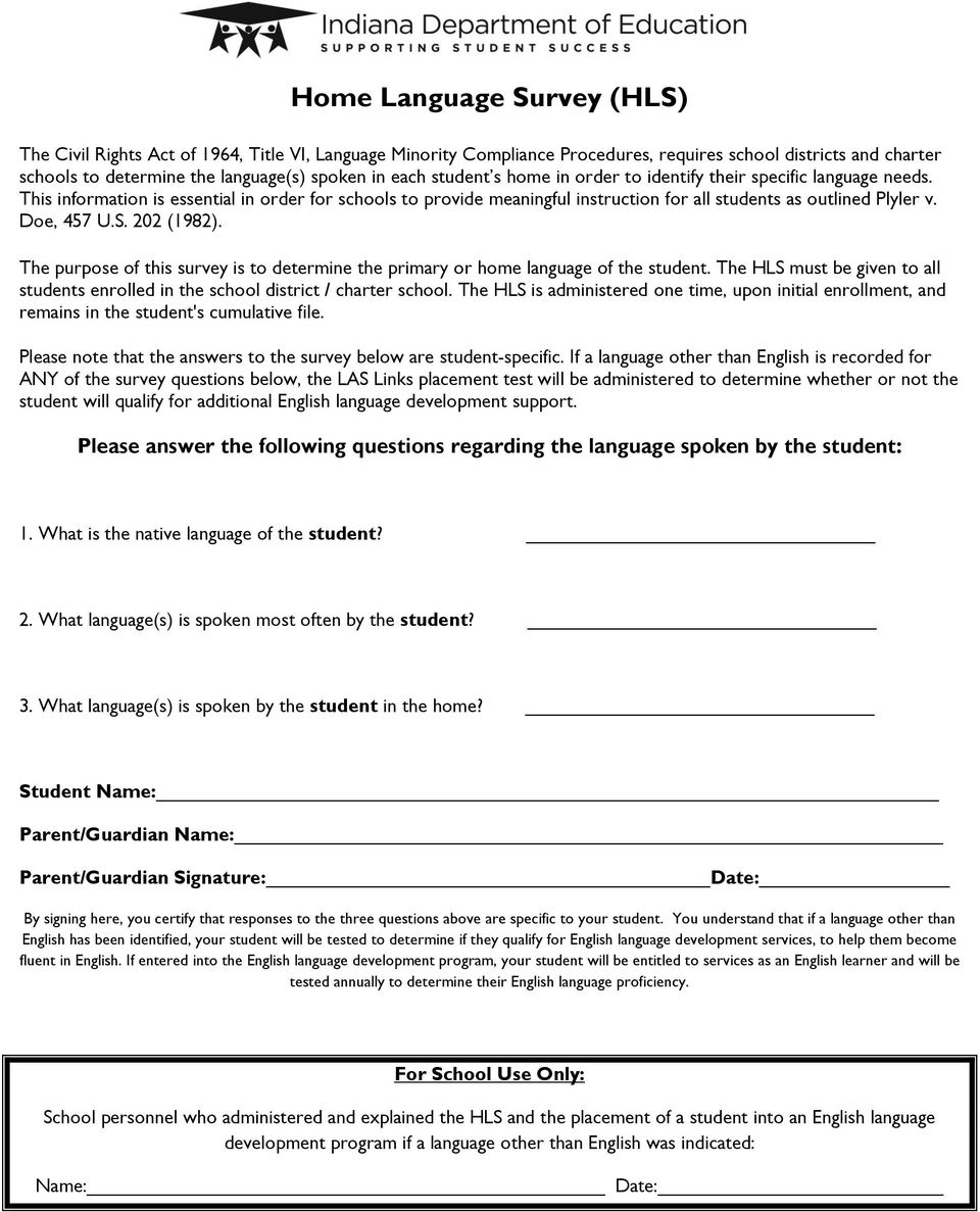 Doe, 457 U.S. 202 (1982). The purpose of this survey is to determine the primary or home language of the student.