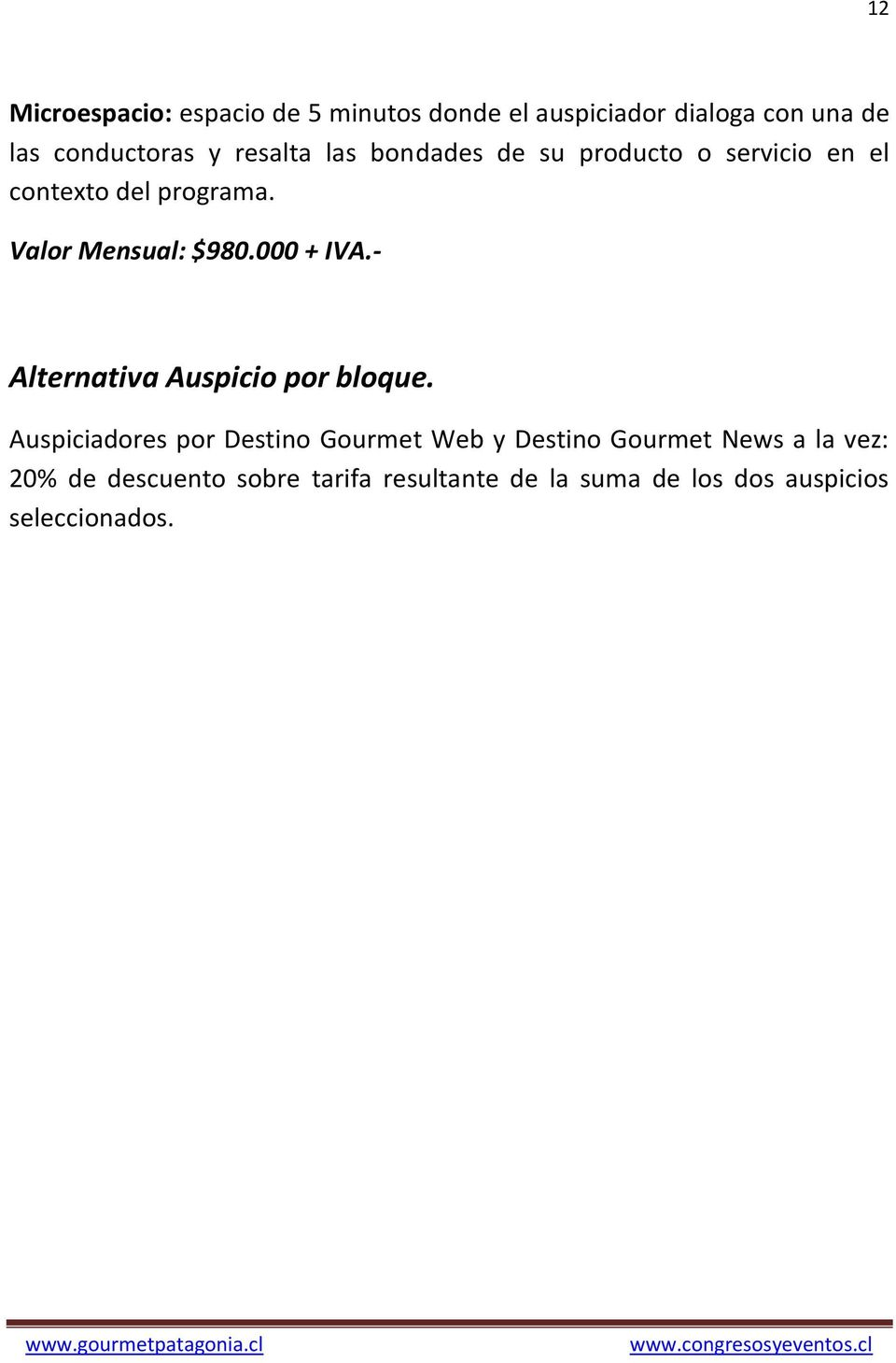 000 + IVA.- Alternativa Auspicio por bloque.