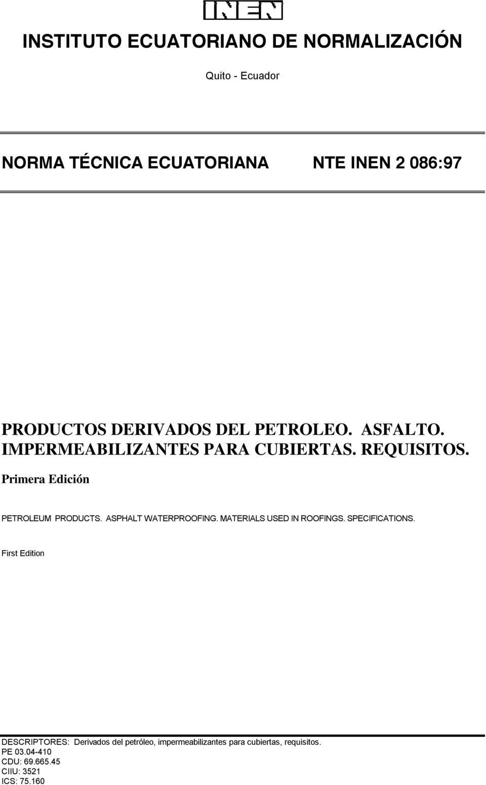 Primera Edición PETROLEUM PRODUCTS. ASPHALT WATERPROOFING. MATERIALS USED IN ROOFINGS. SPECIFICATIONS.