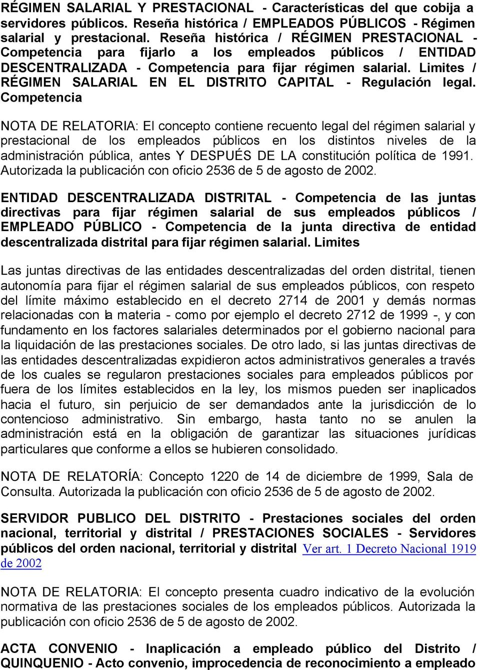 Limites / RÉGIMEN SALARIAL EN EL DISTRITO CAPITAL - Regulación legal.
