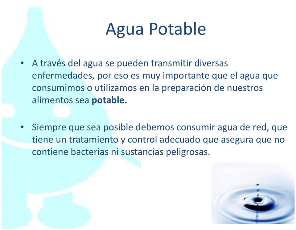 alimentos sea potable.