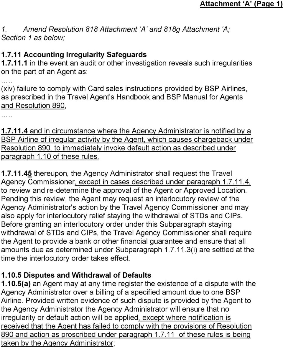 . (xiv) failure to comply with Card sales instructions provided by BSP Airlines, as prescribed in the Travel Agent's Handbook and BSP Manual for Agents and Resolution 890,.. 1.7.11.