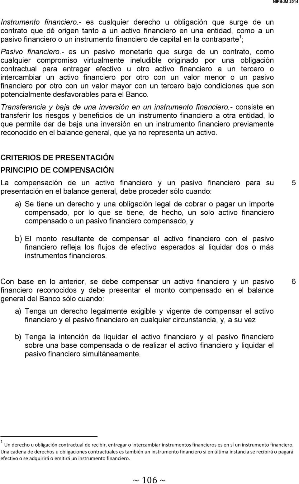 contraparte 1 ; Pasivo financiero.