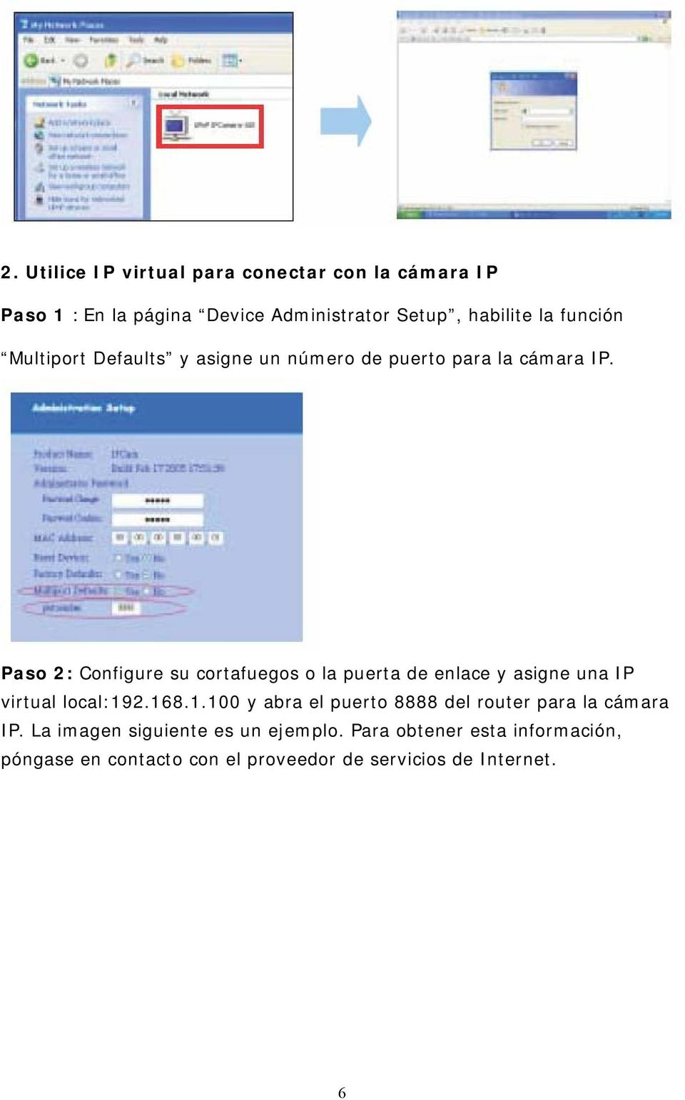 Paso 2: Configure su cortafuegos o la puerta de enlace y asigne una IP virtual local:19