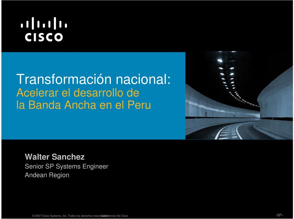 Systems Engineer Andean Region 2007 Cisco Systems,