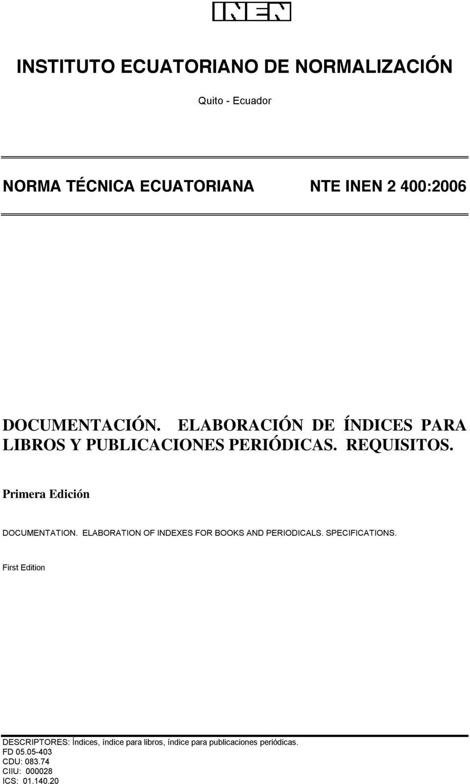 Primera Edición DOCUMENTATION. ELABORATION OF INDEXES FOR BOOKS AND PERIODICALS. SPECIFICATIONS.