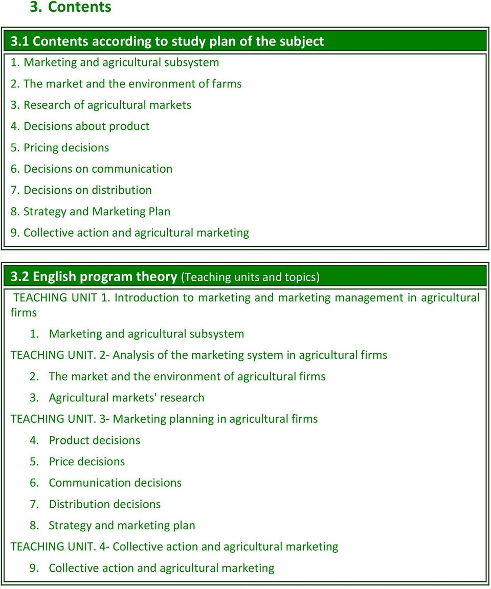2 English program theory (Teaching units and topics) TEACHING UNIT 1. Introduction to marketing and marketing management in agricultural firms 1. Marketing and agricultural subsystem TEACHING UNIT.