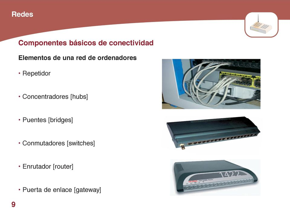 [hubs] Puentes [bridges] Conmutadores [switches]