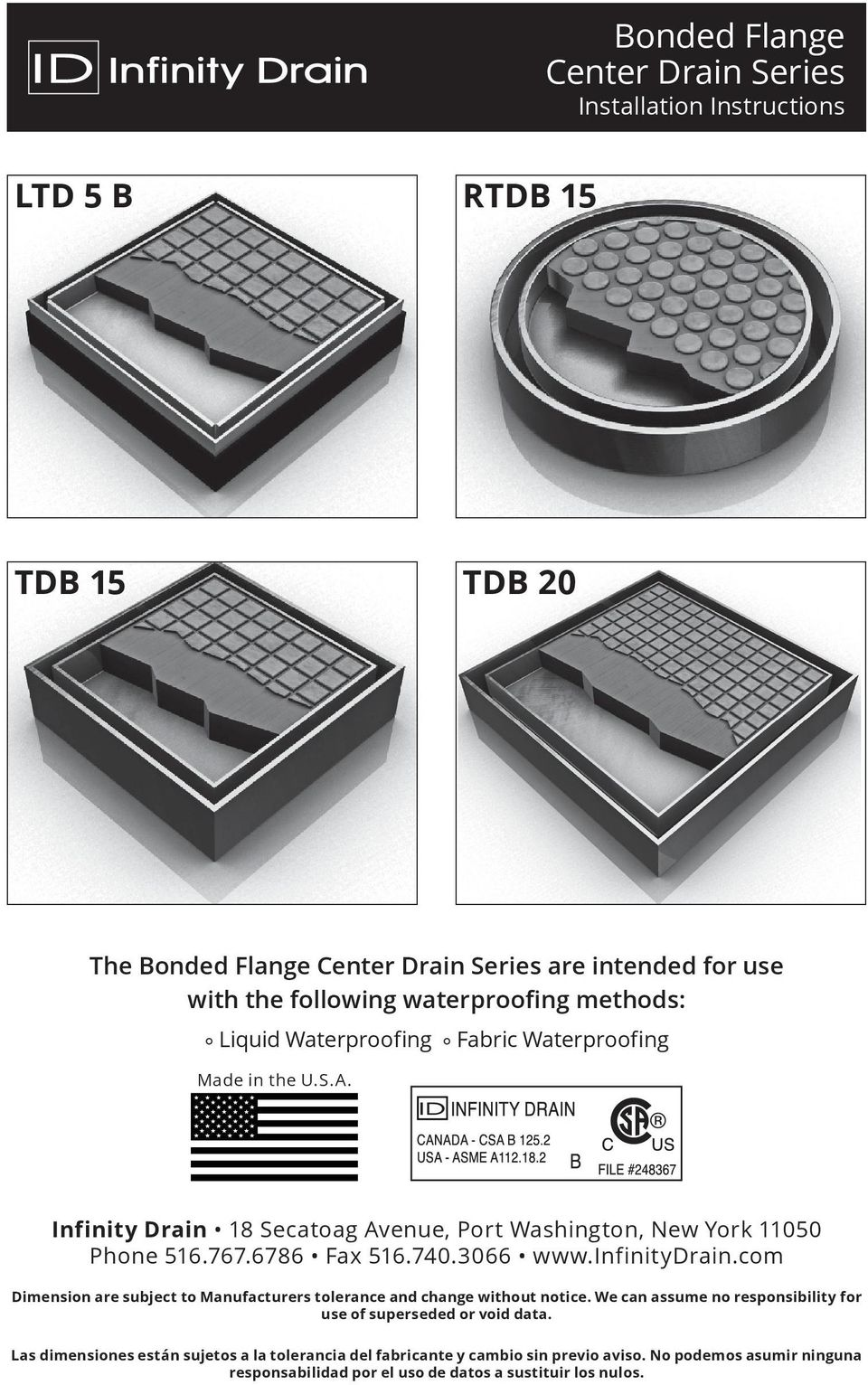 6786 Fax 516.740.3066 www.infinitydrain.com Dimension are subject to Manufacturers tolerance and change without notice.