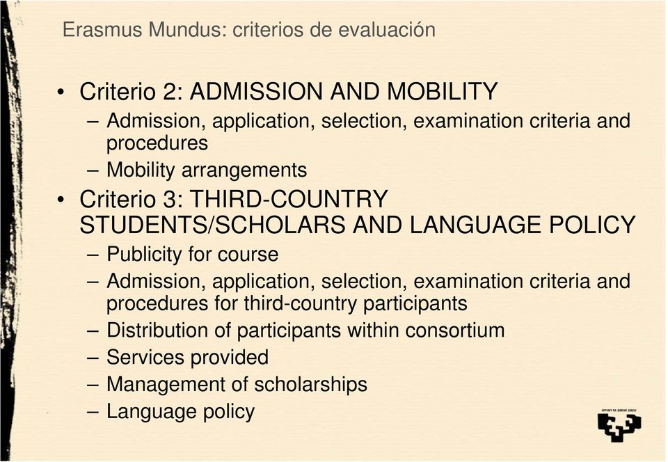 POLICY Publicity for course Admission, application, selection, examination criteria and procedures for third-country