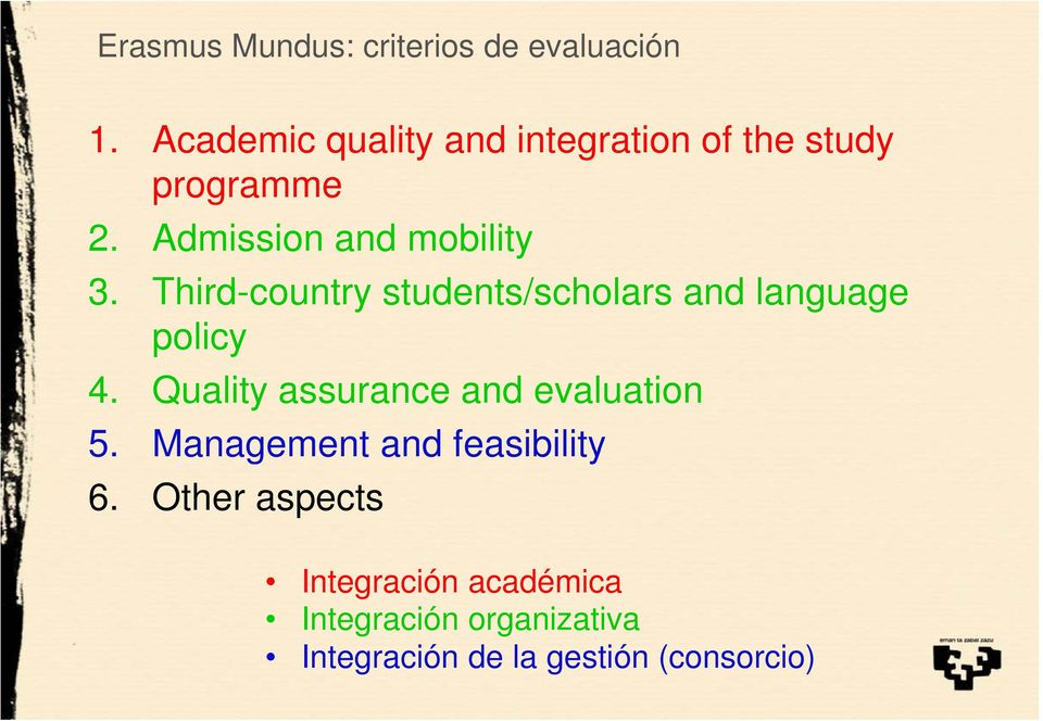 Third-country students/scholars and language policy 4. Quality assurance and evaluation 5.
