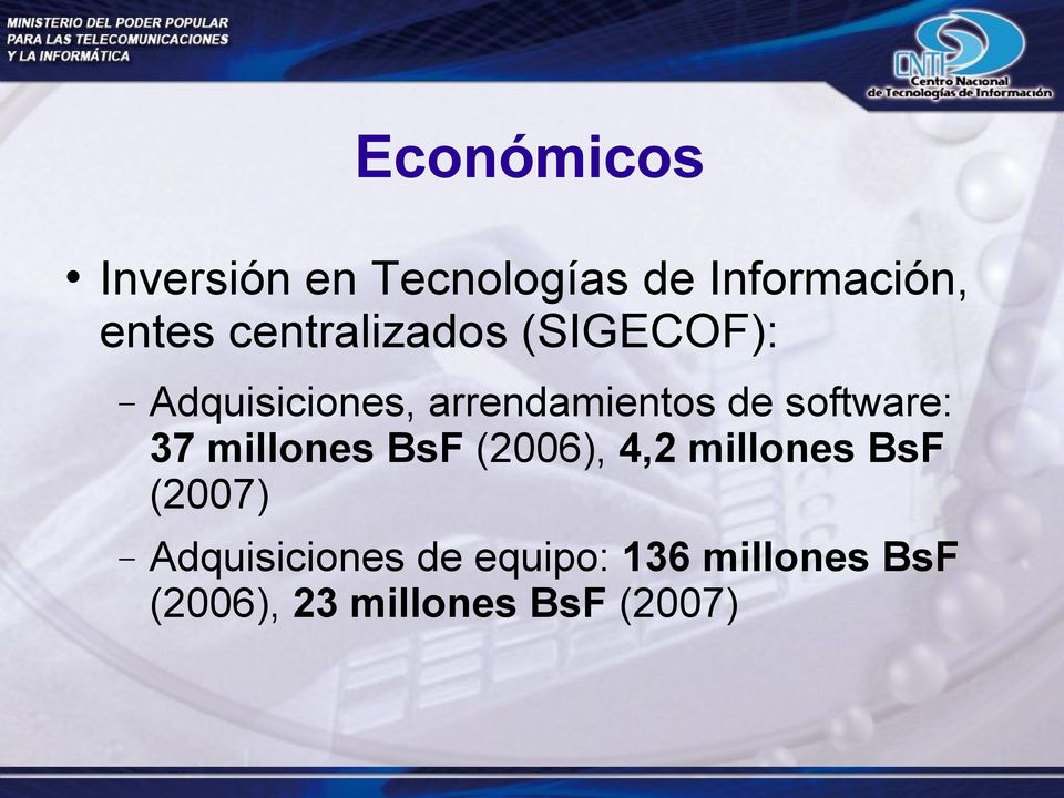 software: 37 millones BsF (2006), 4,2 millones BsF (2007)