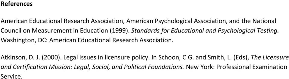 Washington, DC: American Educational Research Association. Atkinson, D. J. (2000). Legal issues in licensure policy.