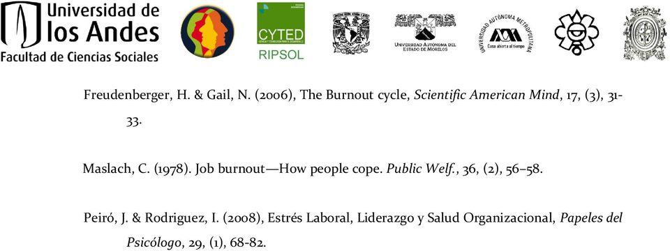 Maslach, C. (1978). Job burnout How people cope. Public Welf.