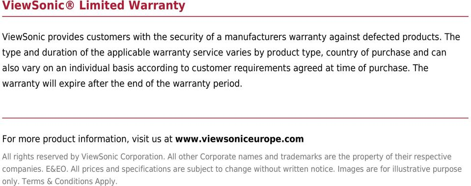 time of purchase. The warranty will expire after the end of the warranty period. For more product information, visit us at www.viewsoniceurope.