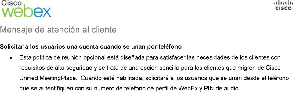 sencilla para los clientes que migren de Cisco Unified MeetingPlace.