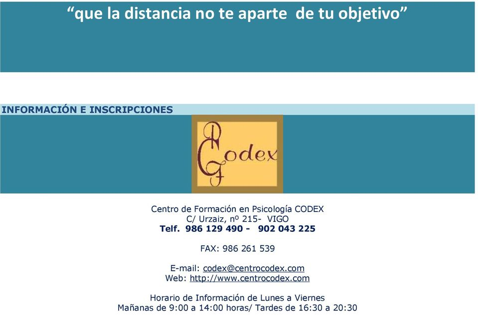 986 129 490-902 043 225 FAX: 986 261 539 E-mail: codex@centrocodex.