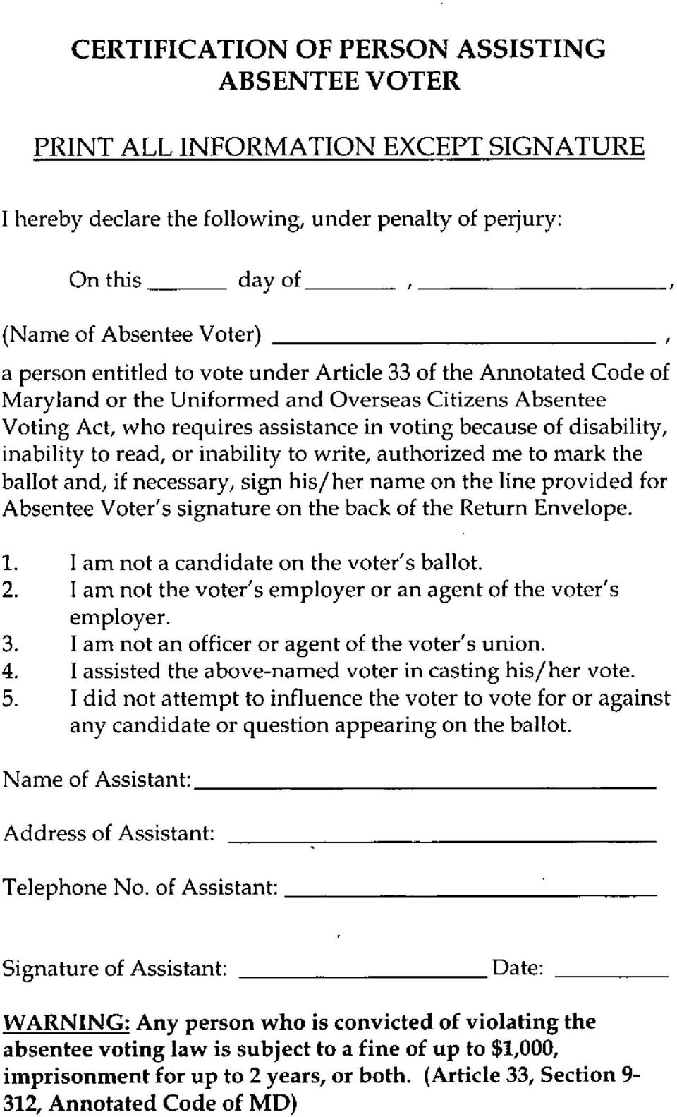 read, or inability to write, authorized me to mark the ballot and, if necessary, sign his/her name on the line provided for Absentee Voter's signature on the back of the Return Envelope. 1.