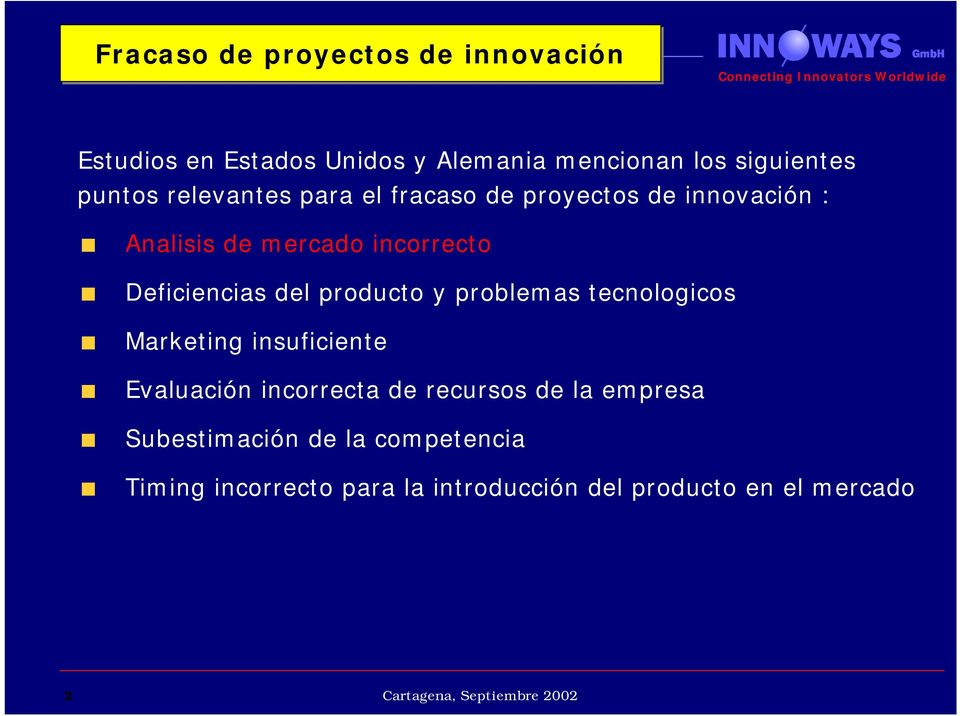 Deficiencias del producto y problemas tecnologicos Marketing insuficiente Evaluación incorrecta de