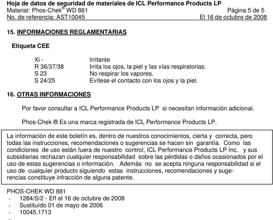 Phos-Chek Es una marca registrada de ICL Performance Products LP.