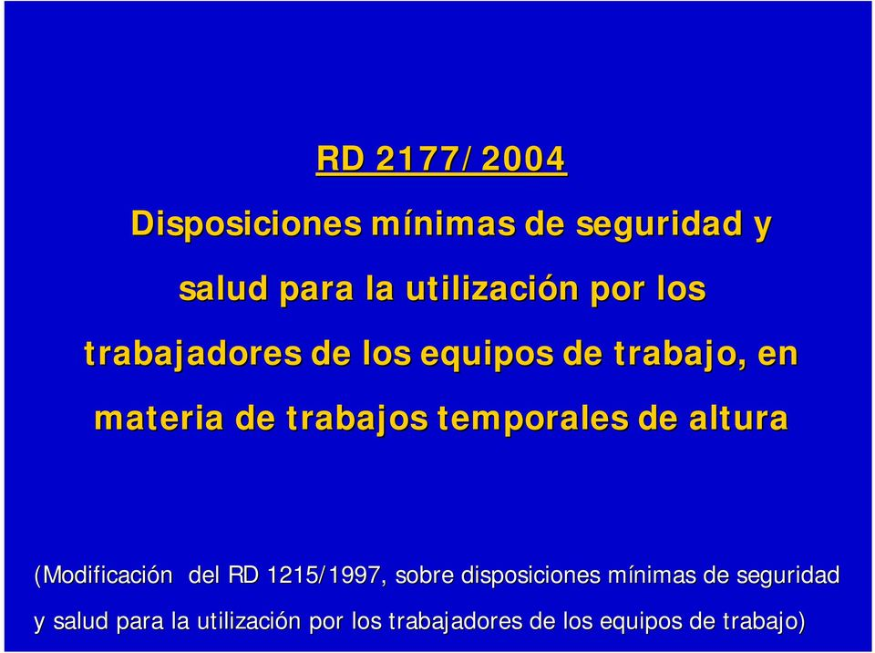temporales de altura (Modificación del RD 1215/1997, sobre disposiciones
